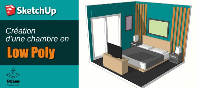 Tuto Création d'une chambre en Low Poly Sketchup