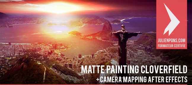 Tuto Matte Painting et Camera Mapping façon Cloverfield After Effects