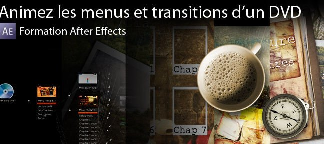 Tuto Animer des menus et des transitions d'un DVD After Effects