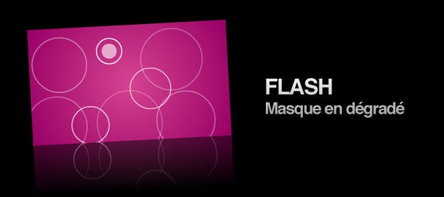 Tuto Flash Masque en dégradé Flash