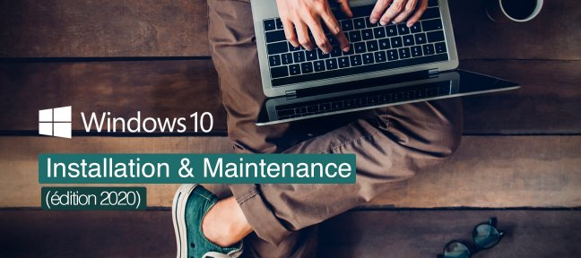 Tuto Windows 10 - Installation et maintenance - Version 2020 Windows