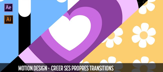 Tuto Motion design - Créer ses propres transitions After Effects