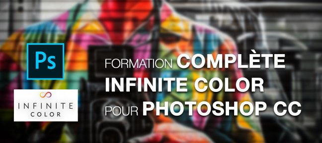 Tuto Formation complète Infinite Color Panel pour Adobe Photoshop CC Photoshop