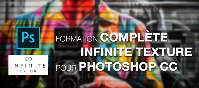 Tuto Formation complète Infinite Texture Panel pour Adobe Photoshop CC Photoshop