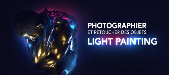 Tuto Photographier et retoucher des objets en Light Painting Photo