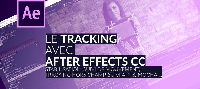 Tuto Tout sur le Tracking avec After Effects CC ! After Effects