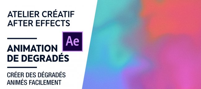 Tuto Atelier créatif gratuit - Animation de dégradés After Effects