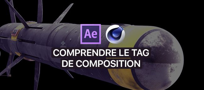 Tuto Le tag de composition externe sur Cinema 4D et After Effects After Effects