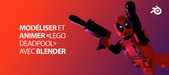 Tuto Blender : Modéliser et animer lego DeadPool Blender