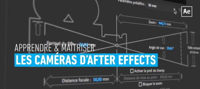 Tuto Apprendre & maîtriser les caméras d'After Effects After Effects