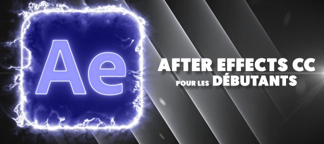 Tuto After Effects CC pour les débutants : Formation complète After Effects