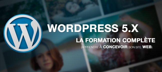 Tuto WordPress 5 : la formation complète WordPress