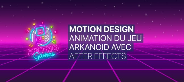 Tuto Motion Design : After Effects animation du jeu Arkanoid / Breakout After Effects