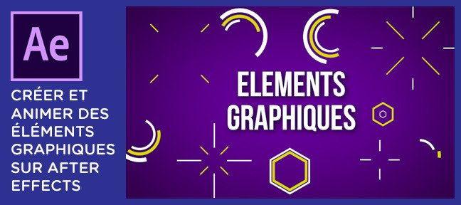 Motion design - Créer et animer des calques de formes sur After Effects