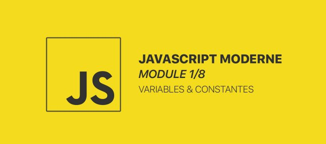 Le développement moderne en JavaScript - Module 1/8