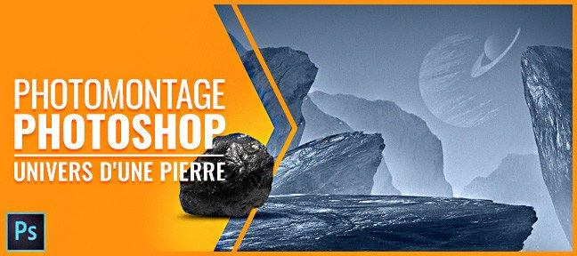 Tuto Photomontage avec Photoshop - Univers d'une pierre Photoshop