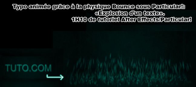Tuto Typo animée grâce à la physique Bounce de Particular After Effects