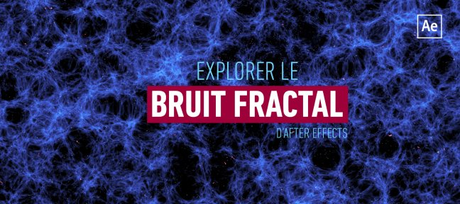 Explorer le bruit fractal d'After Effects