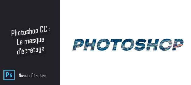 Tuto Astuce Photoshop gratuite - Le masque d'écrêtage Photoshop