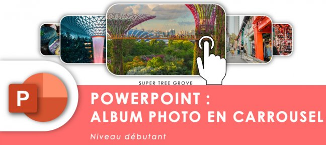 Tuto Créer un album photo en carrousel sur PowerPoint PowerPoint