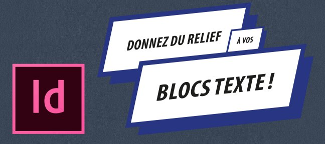Tuto Donnez du relief à vos blocs de texte Indesign