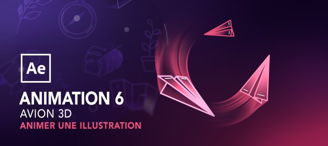 Tuto Animer une illustration avec After Effects : Avion 3D After Effects