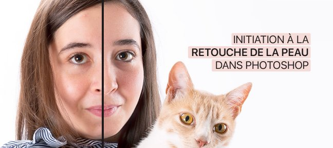 Tuto Gratuit : Initiation à la retouche de la peau dans Photoshop Photoshop