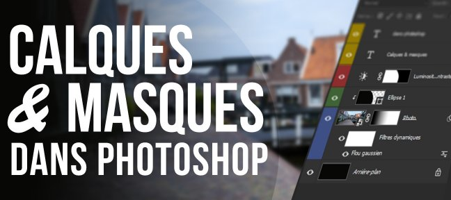 Tuto Guide - Calques et Masques Photoshop