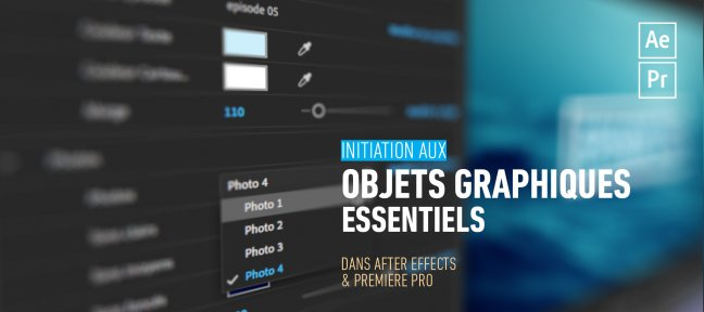 Tuto Initiation aux Objets Graphiques Essentiels After Effects