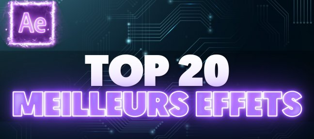 Tuto Gratuit : Top 20 des Meilleurs Effets sur After Effects After Effects