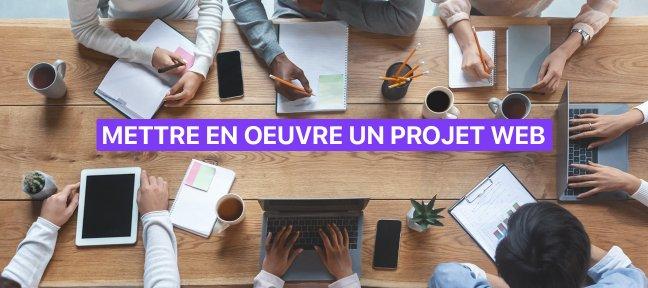 Mettre en oeuvre un Projet Web