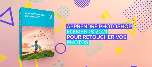 Apprendre Photoshop Elements 2021