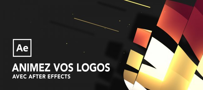 Tuto After Effects : Animez vos logos After Effects