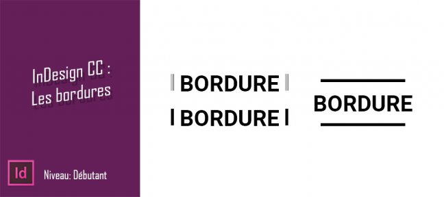 Tuto Comprendre les bordures dans InDesign CC 2021 Indesign