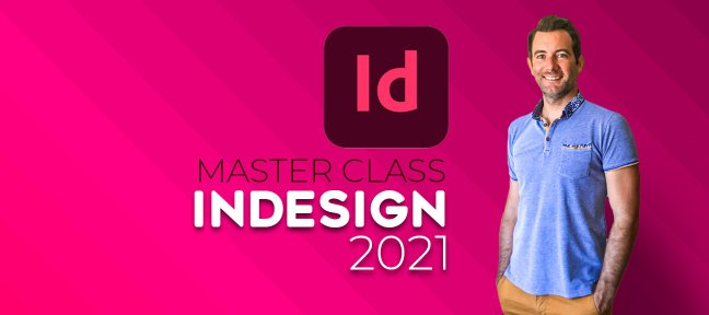 Tuto InDesign CC 2021 MasterClass | Initiation à Intermédiaire InDesign