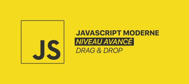 Tuto JavaScript moderne avancé - Drag and Drop JavaScript