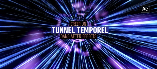 Tuto Créer un tunnel temporel avec After Effects After Effects