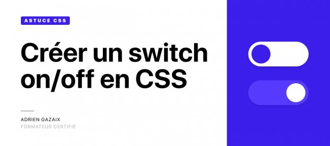 Tuto Créer un Switch ON/OFF uniquement en CSS CSS