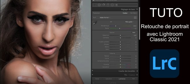 Tuto Retouche de portrait dans Lightroom Classic 2021 Lightroom