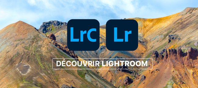 Tuto Découvrir Lightroom classic et Lightroom CC Lightroom