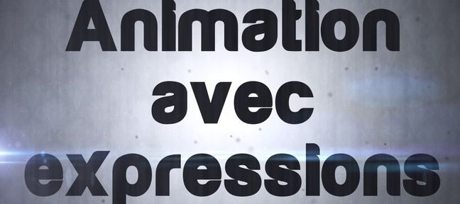 Tuto Animer un texte avec des expressions After Effects