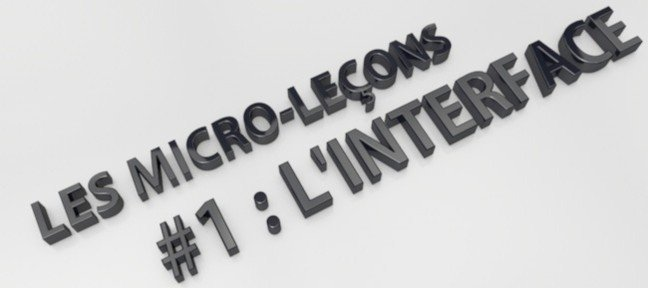 Tuto Micro-leçon 1 : l'interface Cinema 4D