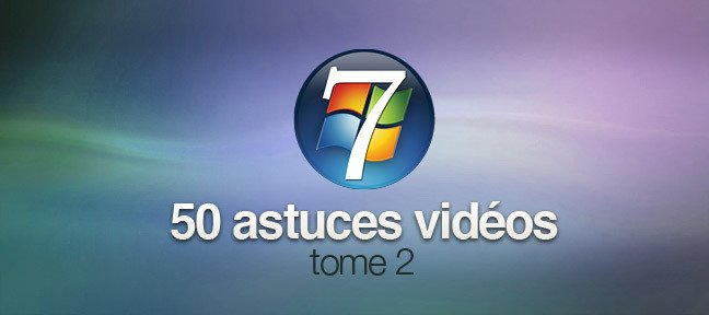 Tuto Windows 7 Astuces Tome 2 Windows