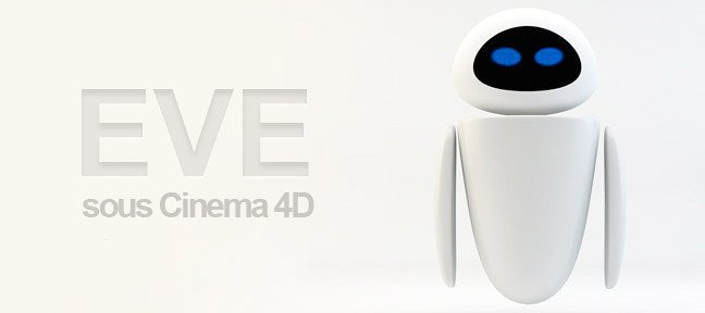 Tuto Le robot Eve du film Wall-e Cinema 4D