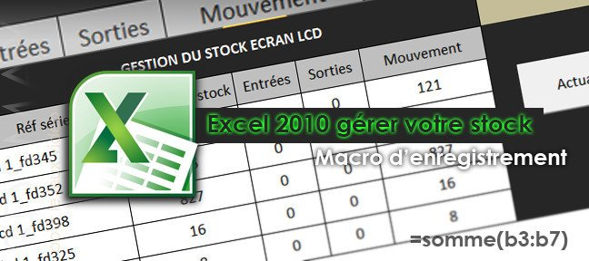 tuto g rer un stock sous excel 2010 avec excel 2010 sur. Black Bedroom Furniture Sets. Home Design Ideas