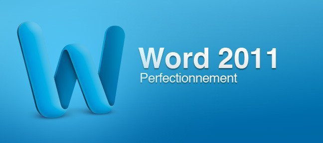 Word 2011 perfectionnement