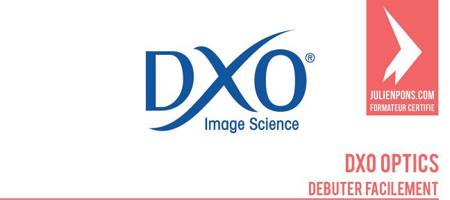 Tuto Débuter facilement avec DXO Optics 7 DxO OpticsPro