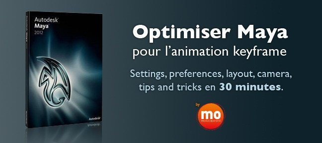 Tuto Optimisation de Maya pour l'animation keyframe Maya