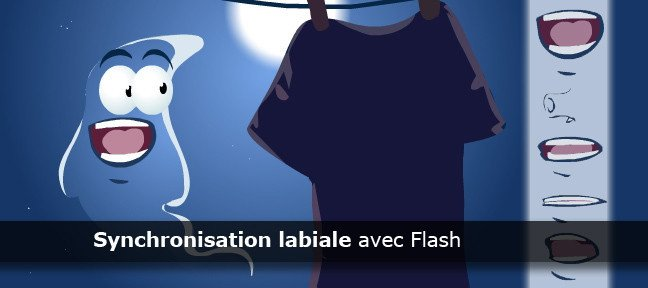 Tuto Synchronisation labiale Flash