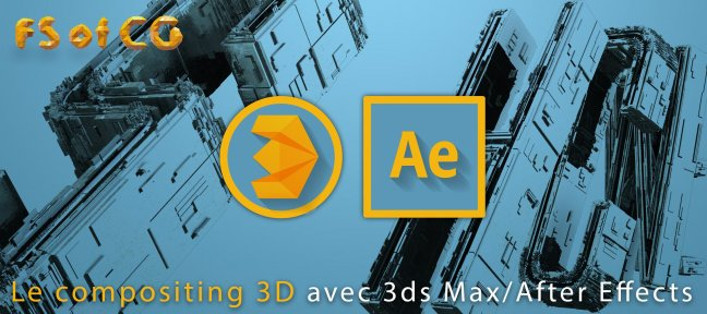 Le compositing 3D avec 3ds Max et After Effects